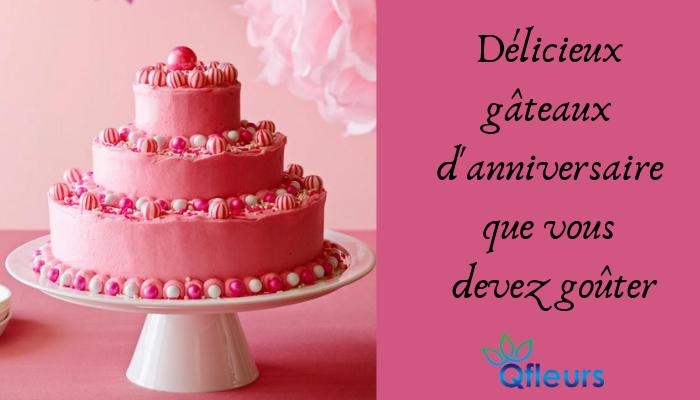 7 gâteaux d'anniversaire les plus délicieux que vous devez goûter