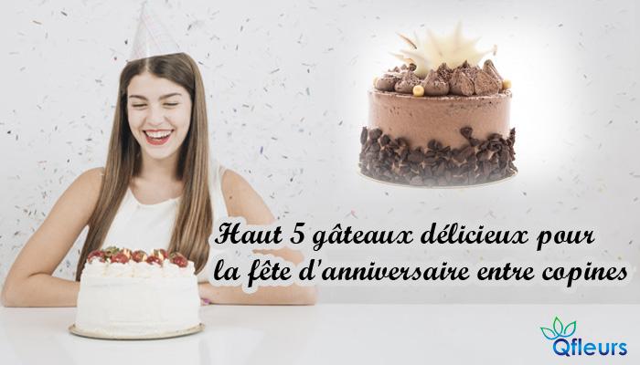 Haut 5 Gâteaux Délicieux Pour La Fête D'anniversaire Entre Copines