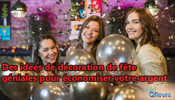 Des idées de décoration de fête