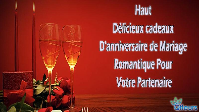 Haut délicieux cadeaux d'anniversaire de mariage romantique pour votre partenaire