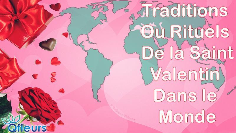 Traditions ou rituels de la Saint-Valentin dans le monde