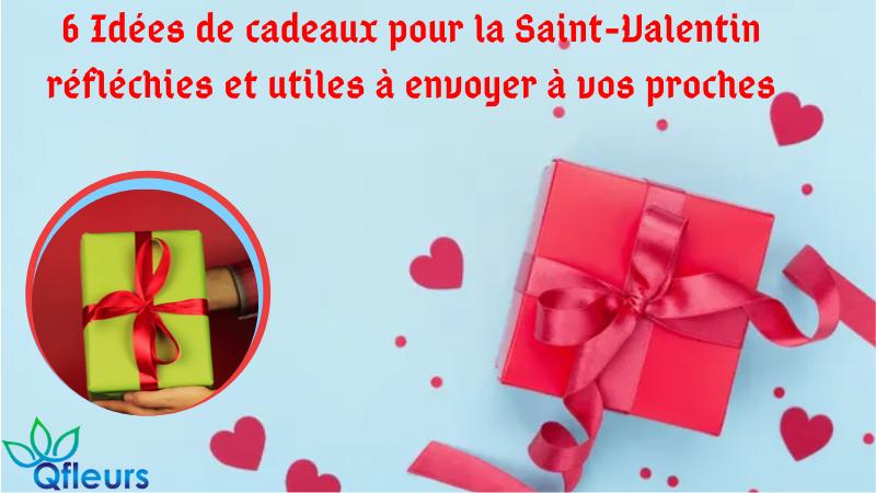 6 idées de cadeaux pour la Saint-Valentin réfléchies et utiles à envoyer à vos proches