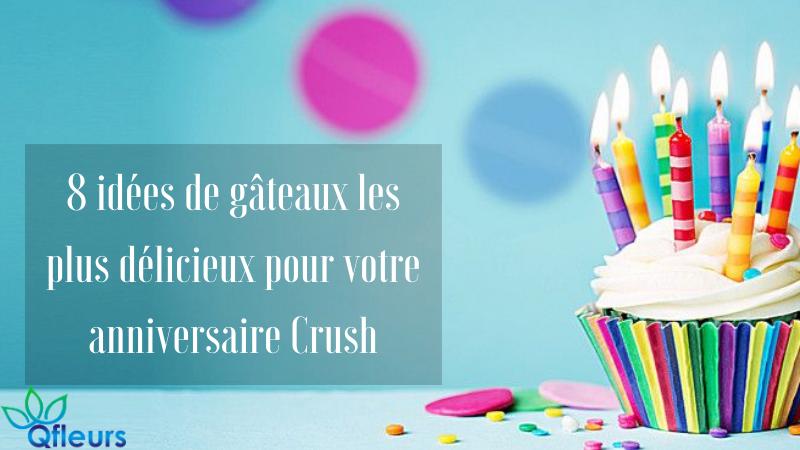 8 idées de gâteaux les plus délicieux pour votre anniversaire Crush