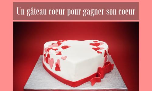 Un gâteau coeur pour gagner son coeur