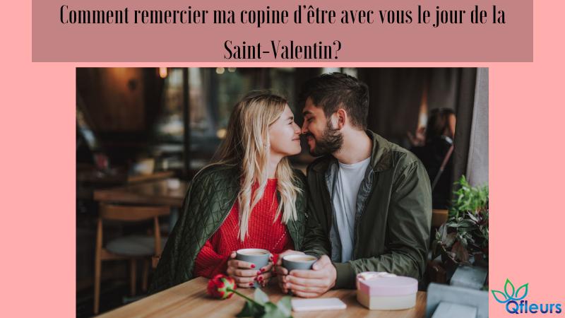 Comment remercier ma copine d'être avec vous le jour de la Saint-Valentin?