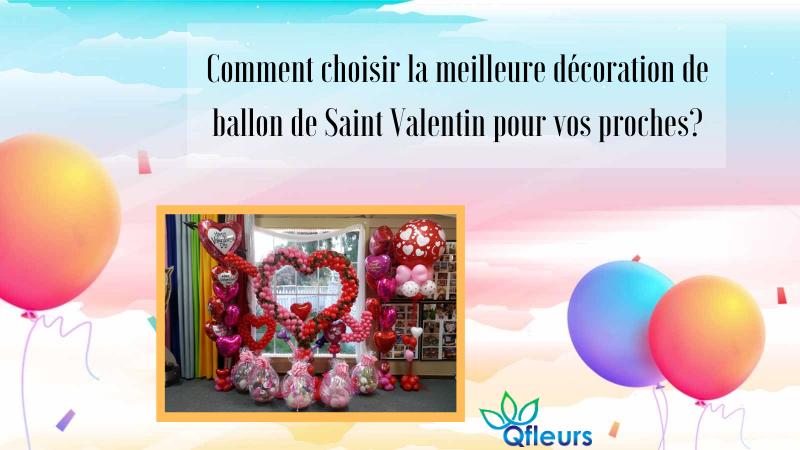 Comment choisir la meilleure décoration de ballon de Saint Valentin pour vos proches?