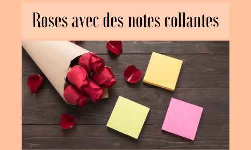 Roses avec des notes collantes