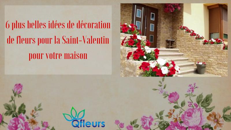 6 plus belles idées de décoration de fleurs pour la Saint-Valentin pour votre maison