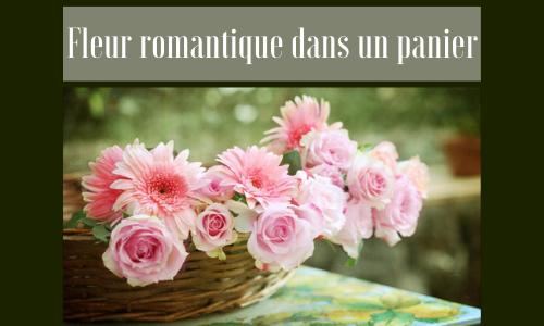 Fleur romantique dans un panier