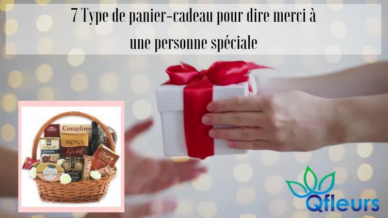 7 Type de panier-cadeau pour dire merci à une personne spéciale