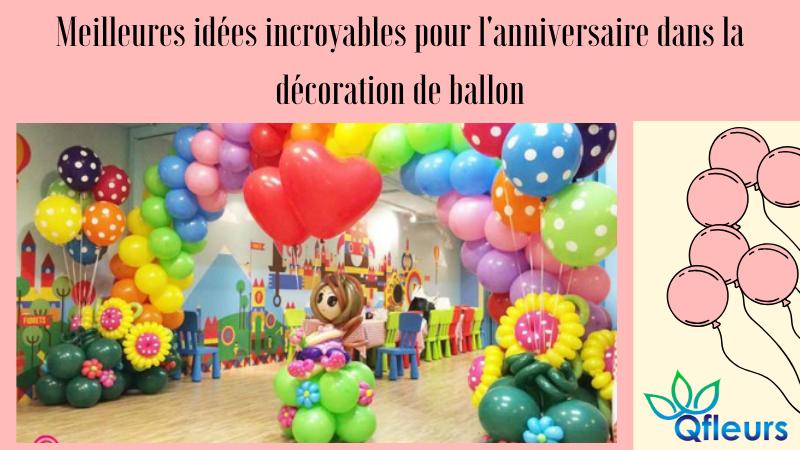 Meilleures idées incroyables pour l'anniversaire dans la décoration de ballon