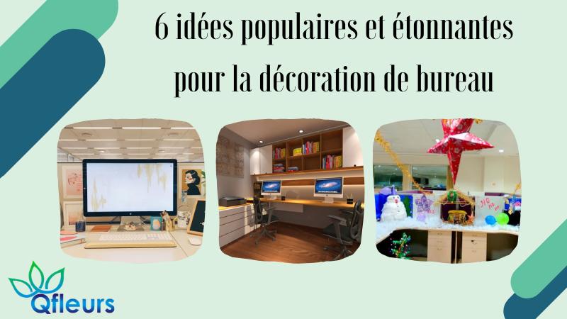 6 idées populaires et étonnantes pour la décoration de bureau