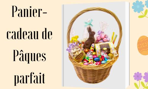 Panier-cadeau de Pâques parfait