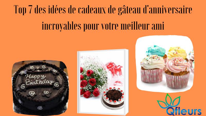 Top 7 des idées de cadeaux de gâteau d'anniversaire incroyables pour votre meilleur ami