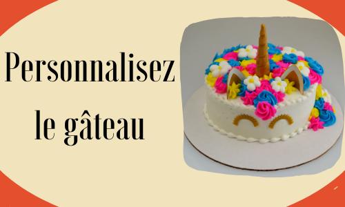 Personnalisez le gâteau