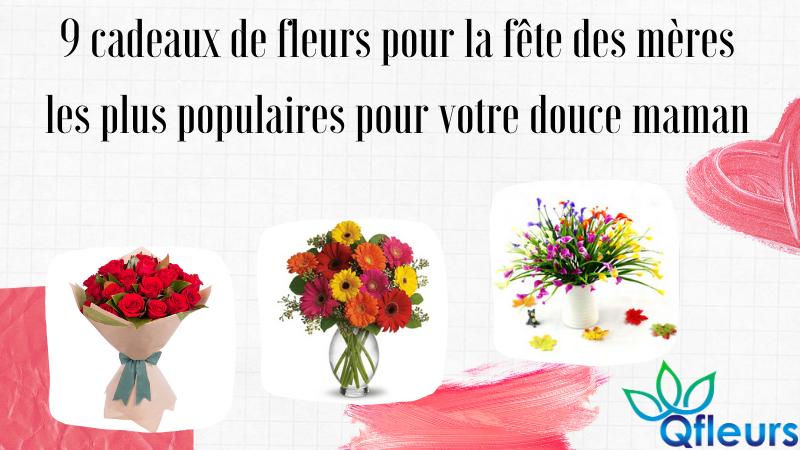 9 cadeaux de fleurs pour la fête des mères les plus populaires pour votre douce maman