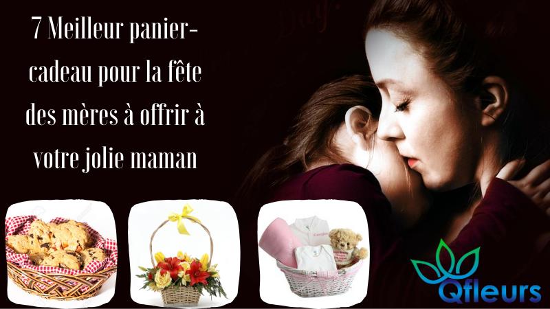 7 Meilleur panier-cadeau pour la fête des mères à offrir à votre jolie maman