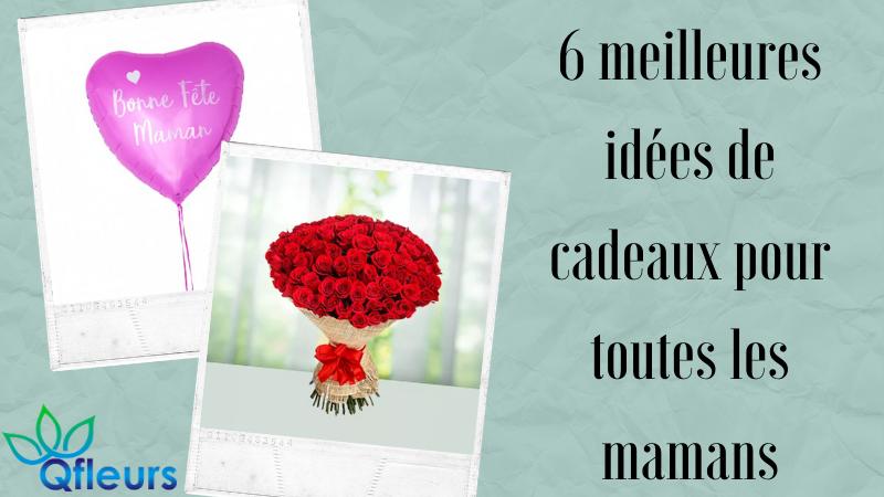 6 meilleures idées de cadeaux pour toutes les mamans