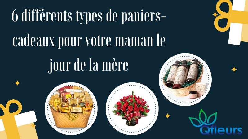 6 différents types de paniers-cadeaux pour votre maman le jour de la mère