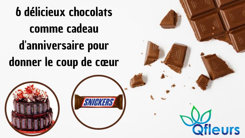 6 délicieux chocolats comme cadeau d'anniversaire pour donner le coup de cœur