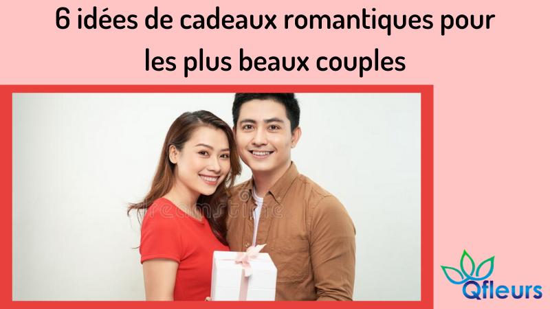 6 idées de cadeaux romantiques pour les plus beaux couples
