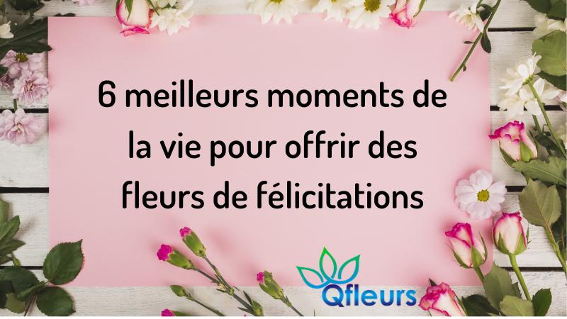 6 meilleurs moments de la vie pour offrir des fleurs de félicitations