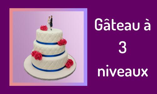 Gâteau à 3 niveaux