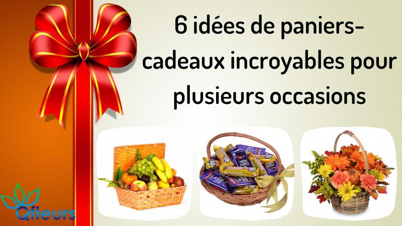 6 idées de paniers-cadeaux incroyables pour plusieurs occasions