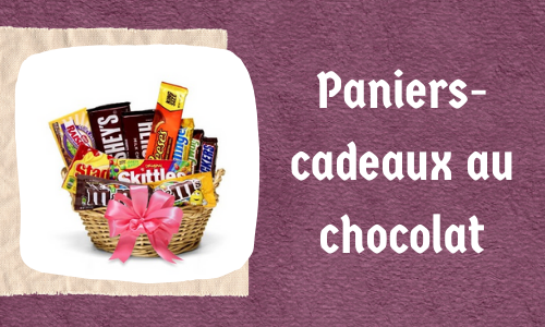 Paniers-cadeaux au chocolat