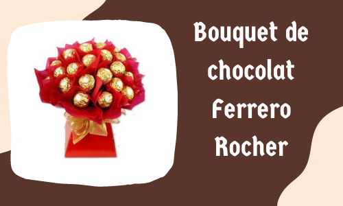 Bouquet de chocolat Ferrero Rocher