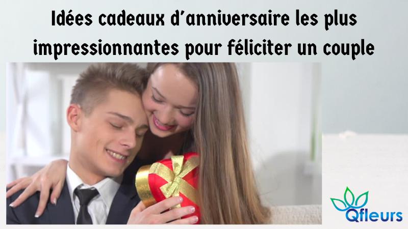 Idées cadeaux d'anniversaire les plus impressionnantes pour féliciter un couple