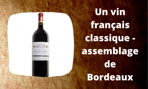 Un vin français classique - assemblage de Bordeaux