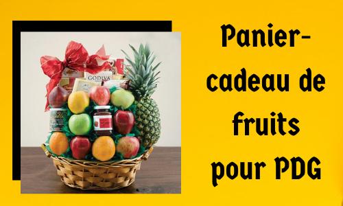 Panier-cadeau de fruits pour PDG