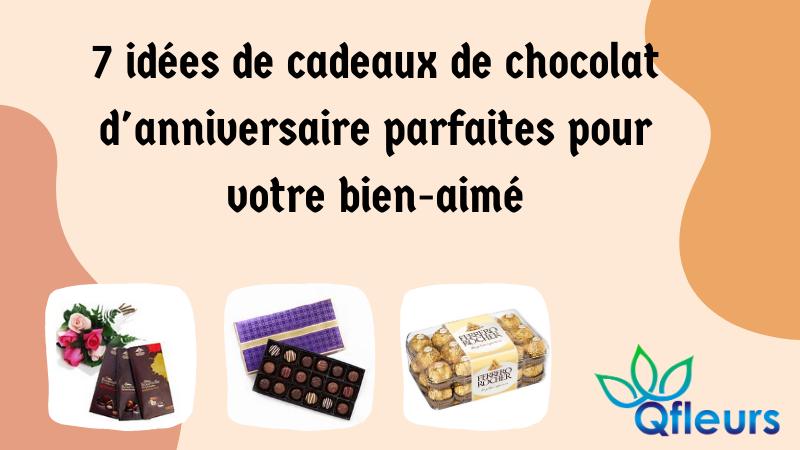 7 idées de cadeaux de chocolat d'anniversaire parfaites pour votre bien-aimé