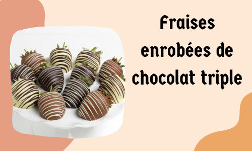 Fraises enrobées de chocolat triple