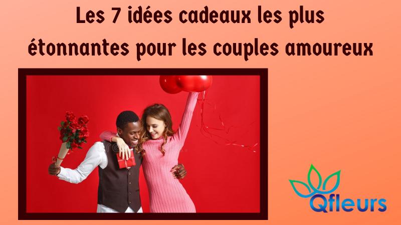 Les 7 idées cadeaux les plus étonnantes pour les couples amoureux