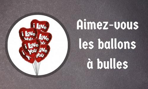 Aimez-vous les ballons à bulles