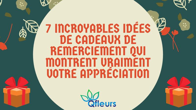 7 incroyables idées de cadeaux de remerciement qui montrent vraiment votre appréciation