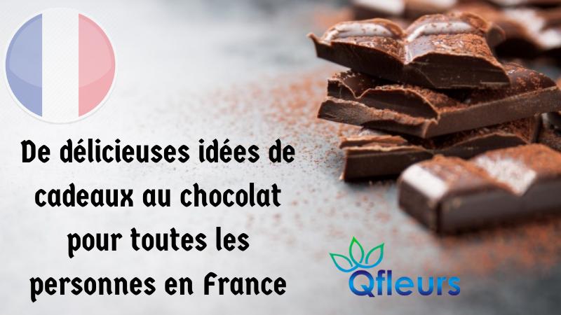 De délicieuses idées de cadeaux au chocolat pour toutes les personnes en France