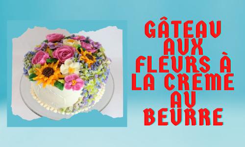 Gâteau aux fleurs à la crème au beurre