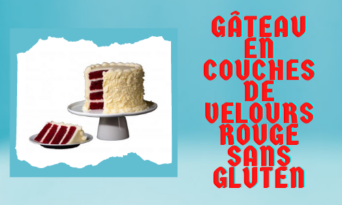 Gâteau en couches de velours rouge sans gluten