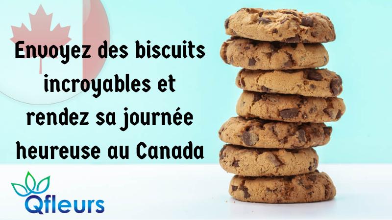 Envoyez des biscuits incroyables et rendez sa journée heureuse au Canada