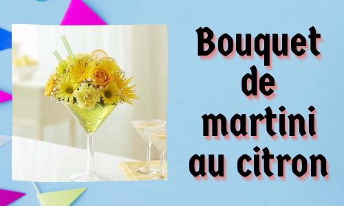 Bouquet de martini au citron