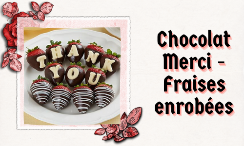 Chocolat Merci - Fraises enrobées