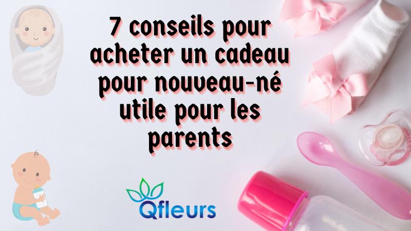 7 conseils pour acheter un cadeau pour nouveau-né utile pour les parents