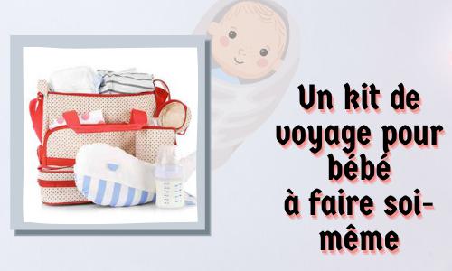 Un kit de voyage pour bébé à faire soi-même