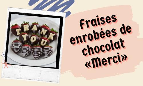 Fraises enrobées de chocolat «Merci»