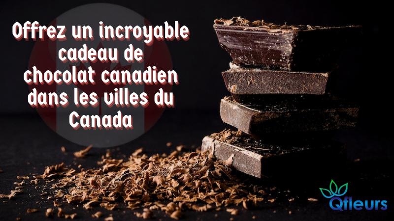 Offrez un incroyable cadeau de chocolat canadien dans les villes du Canada