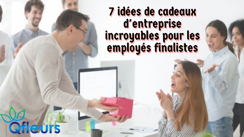 7 idées de cadeaux d'entreprise incroyables pour les employés finalistes