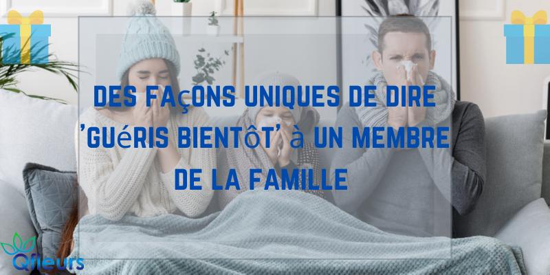 des façons uniques de dire guéris bientôt à un membre de la famille
